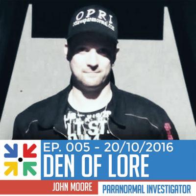 EP. 005 – Real Ghost Hunters w/ Paranormal Investigator John Moore