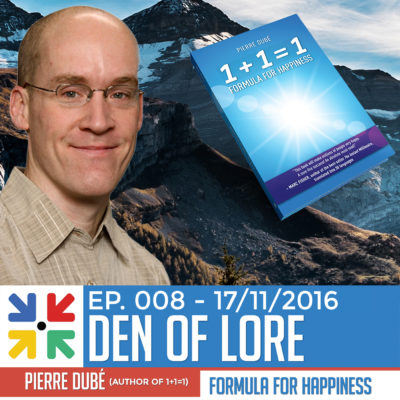EP. 008 – 1+1=1: Formula for Happiness w/ Pierre Dubé