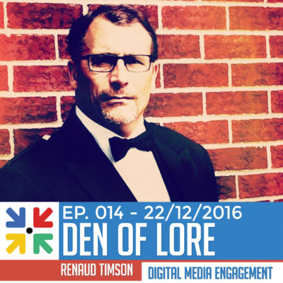 EP. 014 – Digital Media Engagement w/ Renaud Timson