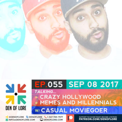 EP. 055 – Crazy Hollywood, Memes & Millennials w/ Casual Moviegoer