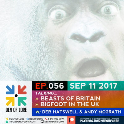 EP. 056 – Beasts of Britain & Bigfoot in the UK w/ Deb Hatswell & Andy McGrath