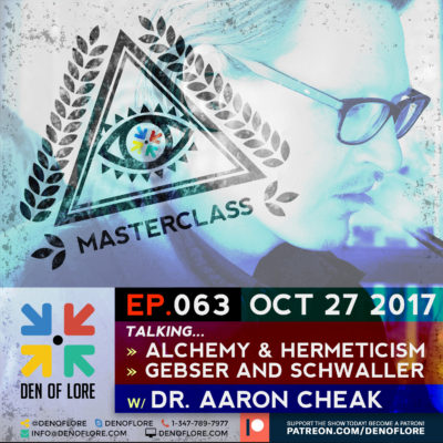 EP. 063 – Talking Alchemy, Hermeticism, Gebser and Schwaller /w Dr. Aaron Cheak