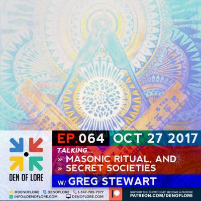 EP. 064 – Masonic Ritual, Secret Societies, and Lost Civilizations /w Greg Stewart