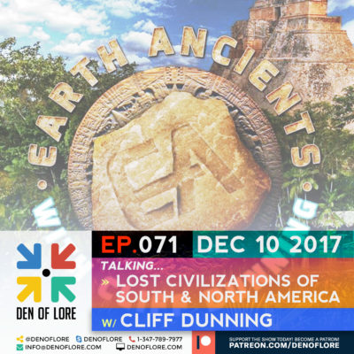 EP.071 Lost Civilizations of North and South America w/ Cliff Dunning