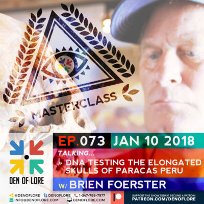 EP. 073 – DNA Testing the Elongated Skulls of Paracas w/ Brien Foerster
