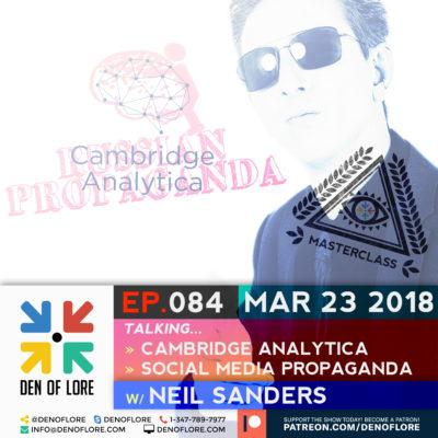 EP. 084 – MasterClass on Cambridge Analytica & Social Media Propaganda w/ Neil Sanders