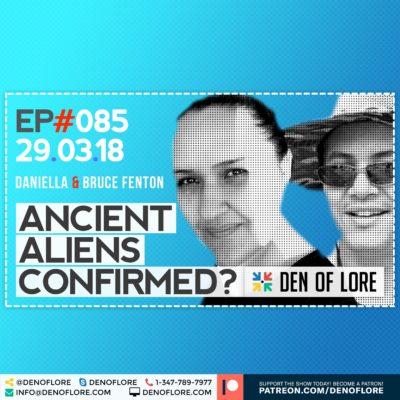 EP. 085 – Ancient Aliens Confirmed? w/ Daniella & Bruce R. Fenton