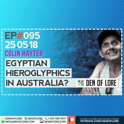 EP. 095 – The Gosford Glyphs & Egypt in Australia w/ Colin Hayter