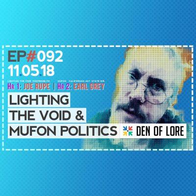 EP. 092 – Lighting the Void & Mufon Politics w/ Joe Rupe & Earl Grey