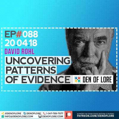 EP. 088 – Uncovering Patterns of Evidence w/ David Rohl