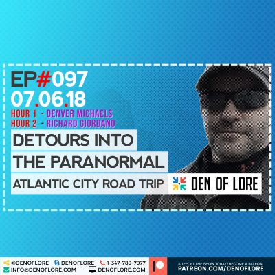 EP.097 – Detours into the Paranormal w/ Michael Horne, Denver Michaels, Rich Giordano