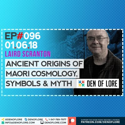 EP. 096 – Ancient Origins of Maori Cosmology, Symbols & Myth w/ Laird Scranton