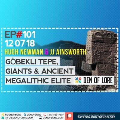 EP. 101 – Göbekli Tepe, Giants & the Ancient Megalithic Elite w/ Hugh Newman & Jj Ainsworth