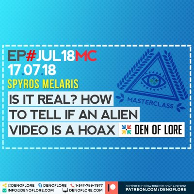 EP. 102 – MASTERCLASS: Is It Real? How to Tell if an Alien Video is a Hoax w/ Spyros Melaris
